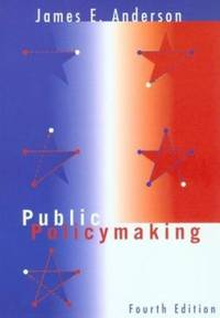 Public Policy Making by James E. Anderson - Paperback - 1999 - from ThriftBooks and Biblio.com