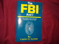 The FBI and I. One Family's Life in the FBI During the Hoover Years.