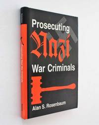 Prosecuting Nazi War Criminals by Alan S. Rosenbaum - Hardcover - 1993 - from Cover to Cover Books & More (SKU: 52865)