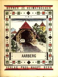 Aarberg. Bezirkhauptort im Berner Seeland