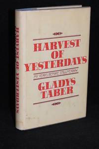 Harvest of Yesterdays; My Years Before Stillmeadow
