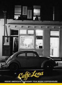 Caffe Lena : Inside America's Legendary Folk Music Coffeehouse