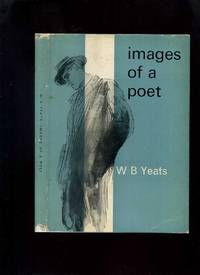 W B Yeats, Images of a Poet: My Permanent or Impermanent Images