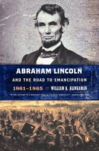 Abraham Lincoln and the Road to Emancipation  1861 1865