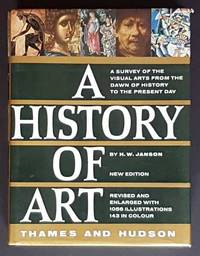 A History of Art: A Survey of the Visual Arts from the Dawn of History to the Present Day