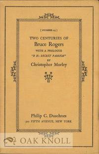 """TWO CENTURIES OF BRUCE ROGERS WITH A PROLOGUE """"B R'S SECRET PASSION"""" BY CHRISTOPHER MORLEY by  Christopher Morley - 1937 - from Oak Knoll Books/Oak Knoll Press and Biblio.co.uk"""