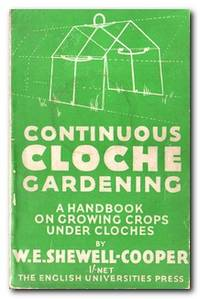 Continuous Cloche Gardening A Handbook on Growing Crops under Cloches