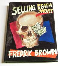 Selling Death Short (signed limited)