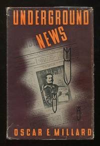 Underground News: The Complete Story of the Secret Newspaper that Made War  History