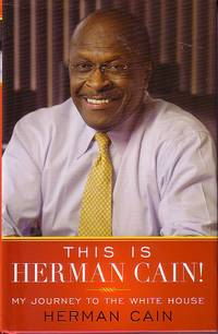 This Is Herman Cain My Journey to the White House