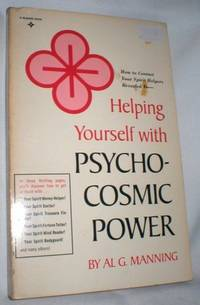 Helping Yourself with Psycho-Cosmic Power