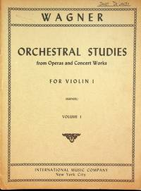 Wagner: Orchestral Studies from Operas and Concert Works for Violin I, Volume I