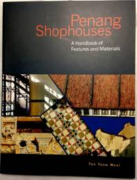 Penang Shophouses: A Handbook of Features and Materials