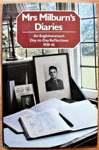 image of Mrs. Milburn's Diary. An Englishwoman's Day-to-Day Reflections 1939-1949