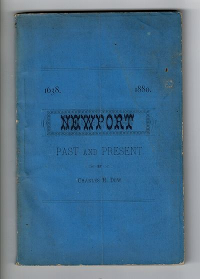 Newport: John P. Sanborn, 1880. 12mo, pp. 120; original printed blue wrappers; back wrapper rubbed (...