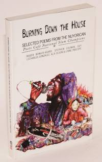 Burning Down the House: selected poems from the Nuyorican Poets Café's National Poetry Slam champions