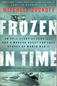 FROZEN IN TIME: An Epic Story of Survival and a Modern Quest for Lost Heroes of World War II.