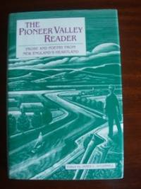 image of The Pioneer Valley Reader  -  Prose and Poetry from New England's Heartland