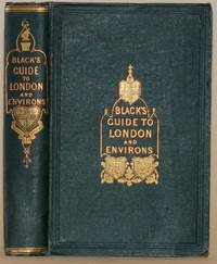 BLACK'S GUDE TO LONDON AND ITS ENVIRONS