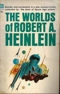 image of THE WORLDS OF ROBERT A. HEINLEIN