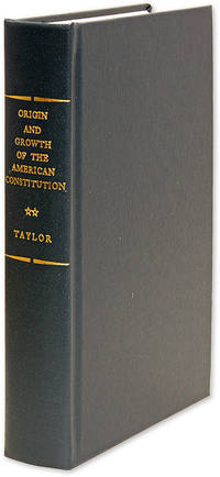 The Origin and Growth of the American Constitution. An Historical..