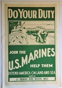 World War I Recruitment Poster: Do Your Duty Join the U. S. Marines Help Them Defend America on Land and Sea Apply at 22 Tremont Row, Boston, Mass.