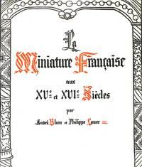 La Miniature Française aux XVe et XVIe Siècles. Avec un avant-propos du  comte A. De Laborde.