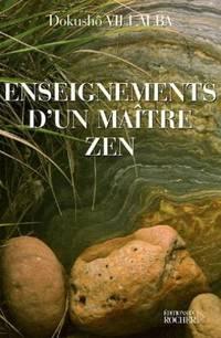 Les enseignements d'un maître zen: Au fil du présent éternel