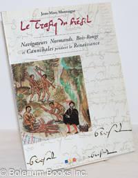 image of Le Trafiq du Brésil: Navigateurs Normands, Bois-Rouge et Cannibales pendant la Renaissance