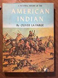 A PICTORIAL HISTORY OF THE AMERICAN INDIAN.