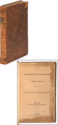 The Independent Odd-Fellow, A Monthly Periodical, Devoted to the Principles of Odd-Fellowship
