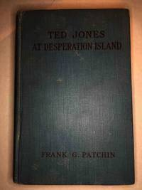 TED JONES AT DESPERATION ISLAND or the Affair with the Yellow Coral Prince. Fortune Hunters Series #2.