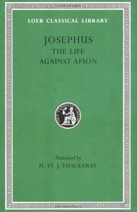 Works: The Life AND Against Apion v. 1 (Loeb Classical Library)