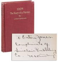 100%: The Story of a Patriot [Presentation Copy] by SINCLAIR, Upton - [1920]