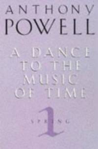 image of A Dance to the Music of Time: Spring v. 1 (Dance to the Music of Time)