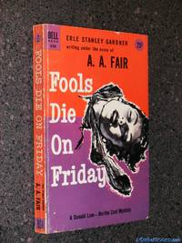 Fools Die on Friday: A Donald Lam - Bertha Cool Mystery (Dell Book 939) (1st)