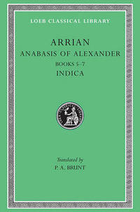 Anabasis of Alexander: v. 2: Bks.5-7 by Arrian - Hardcover - from The Saint Bookstore (SKU: A9780674992979)
