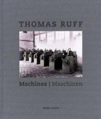 Thomas Ruff: Machines
