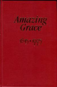image of Amazing Grace: A History Of Grace Episcopal Church, Morganton, North Carolina, 1845-1995, And Of The Missions Of Burke County