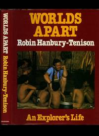 Worlds Apart; An Explorer's Life by  Robin Hanbury-Tenison - First Edition - 1984 - from Little Stour Books PBFA and Biblio.co.uk