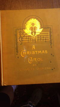 A Christmas Carol in Prose being a Ghost Story of Christmas ( RARE & Scarce Illustrated Edition )