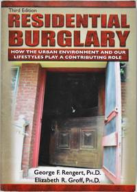 Residential Burglary: How the Urban Environment and Our Lifestyles Play a Contributing Role