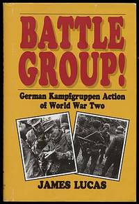 Battle Group! German Kampfgruppe Action of World War Two