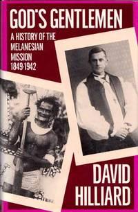 God's Gentlemen A history of the Melanesian Mission 1849-1942