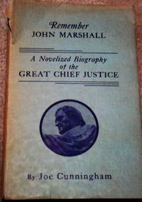 Remember John Marshall by Joe Cunningham, Hardcover, 1956