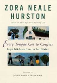 image of Every Tongue Got to Confess: Negro Folk-Tales from the Gulf States