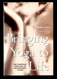 image of Bringing Yoga to Life: the Everyday Practice of Enlightened Living
