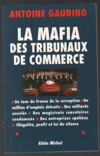 La Mafia des tribunaux de commerce : Un tour de France de la corruption