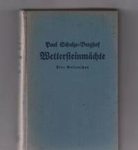 Wettersteinmächte (im kar) eine weltenschau / roman von Paul Schulze-Berghof