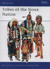 The Sioux (Men-At-Arms Series, 344)